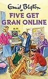 Five Get Gran Online (Enid Blyton for Grown Ups)
