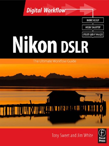 Nikon DSLR: The Ultimate Photographer's Guide (Digital Workflow) (English Edition)