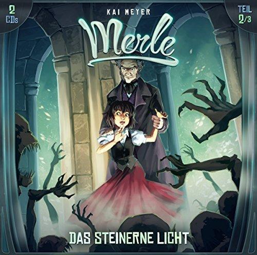 Merle Trilogie (2) Das steinerne Licht (Kai Meyer) Holysoft 2016