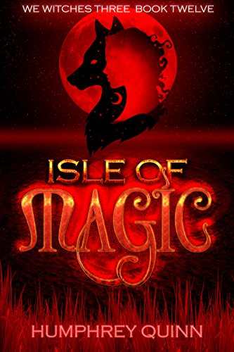 Isle of Magic (We Witches Three Book 12) (English Edition)
