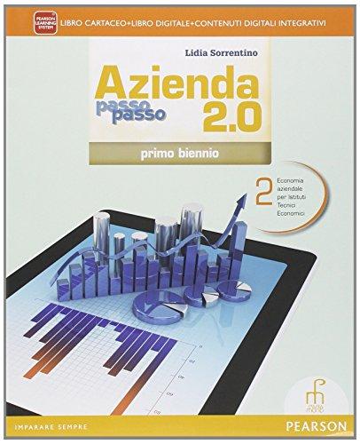 Azienda passo passo 2.0. Con e-book. Con espansione online. Per il biennio delle Scuole superiori