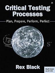 Critical Testing Processes: Plan, Prepare, Perform, Perfect by Rex Black (2003-08-08)