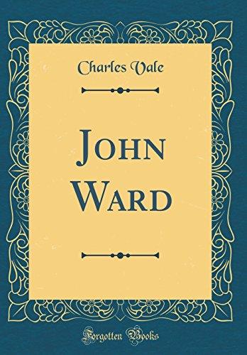 John Ward (Classic Reprint)