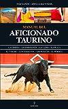 Manual del aficionado taurino (Taurología)