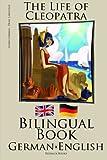 Learn German - Bilingual Book (German - English) The Life of Cleopatra