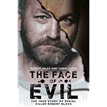 The Face of Evil - The True Story of the Serial Killer Robert Black (English Edition)