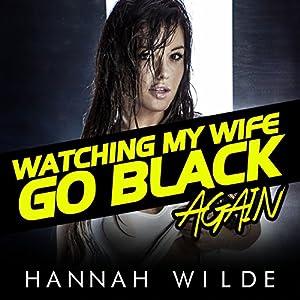 Watching My Wife Go Black