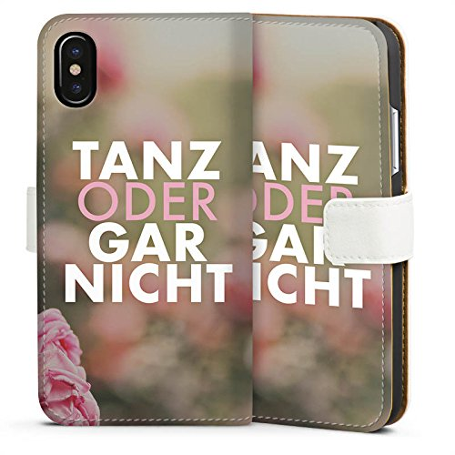 Apple iPhone X Silikon Hülle Case Schutzhülle Tanz Spruch Statement Sideflip Tasche weiß