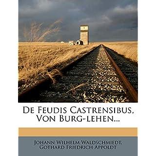 de Feudis Castrensibus, Von Burg-Lehen...