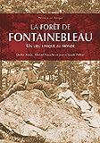 La forêt de Fontainebleau : un lieu unique au monde / Didier Maus, Marcel Nauche et Jean-Claude Polton   Maus, Didier (1947-....). Auteur