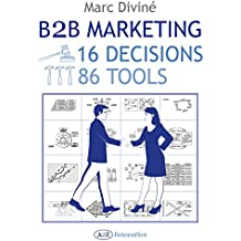 B2B Marketing: 16 Decisions, 86 Tools (English Edition)