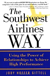 The Southwest Airlines Way : Using the Power of Relationships to Achieve High Performance by Jody Hoffer Gittell (2002-12-19)