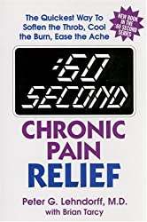 :60 Second Chronic Pain Relief: The Quickest Way to Soften the Throb, Cool the Burn, Ease the Ache