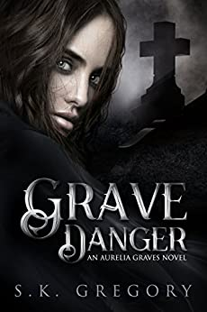 Grave Danger by [Gregory, S.K.]