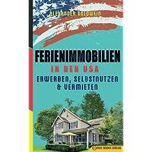 Ferienimmobilien in den USA: Erwerben, Selbstnutzen & Vermieten