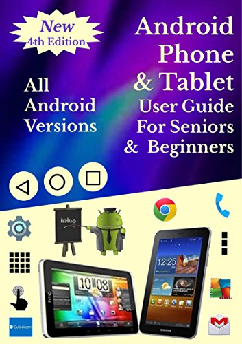 Android Smartphone & Tablet  User Guide For Seniors & Beginners: All Android Versions: Includes One Month Email Support (English Edition)
