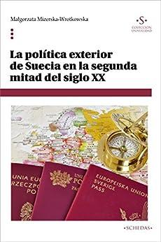 La política exterior de Suecia en la segunda mitad del siglo XX (Colección Universidad nº 6) de [Mizerska-Wrotkowska, Małgorzata]