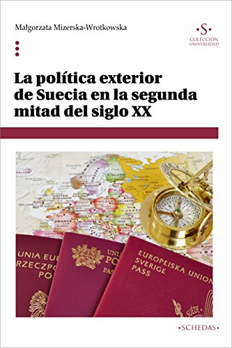 La política exterior de Suecia en la segunda mitad del siglo XX (Colección Universidad nº 6) por Malgorzata Mizerska-Wrotkowska