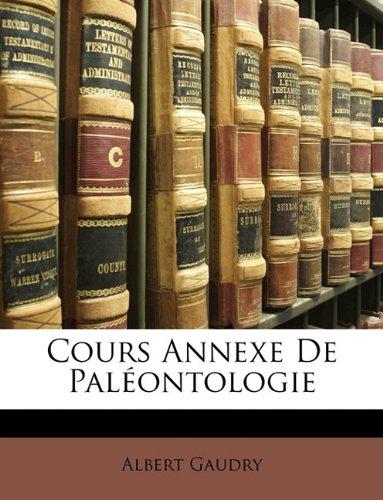 Cours Annexe de Paléontologie par Albert Gaudry