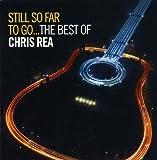 Still So Far to Go - the Best of Chris Rea - Chris Rea