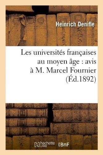 Les universités françaises au moyen âge : avis à M. Marcel Fournier, (Éd.1892) par Heinrich Denifle