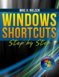 Windows Shortcuts (Step By Step Book 1)