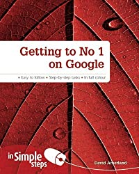 Getting to No. 1 on Google in Simple Steps by Mr David Amerland (2012-11-01)