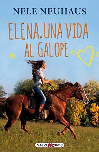 Elena, Una Vida Al Galope (Narrativa infantil y juvenil)