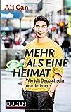 Mehr als eine Heimat: Wie ich Deutschsein neu definiere - Ali Can