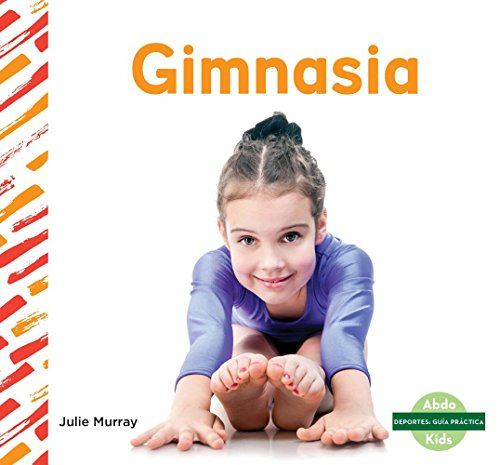 Gimnasia (Gymnastics) (Deportes: Guía práctica/ Sports How To) por Julie Murray
