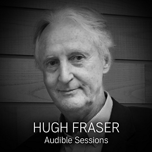 FREE: Audible Sessions with Hugh Fraser: Exclusive interview - Robin Morgan - Original recording