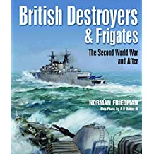 British Destroyers and Frigates: The Second World War and After