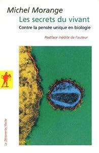 Les secrets du vivant par Michel Morange