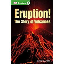 Eruption!: The Story of Volcanoes (Dk Readers. Level 2)