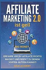 Affiliate Marketing 2.0 ist geil: Erfahre wie Du Affiliate Marketing 2.0 mit Leverage Effekt perfekt für Dich nutzen kannst. Geld anlegen, Geld sparen, passives Einkommen und finanziell frei werden. Taschenbuch