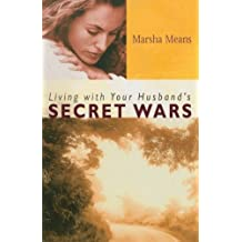 Living with Your Husband's Secret Wars by Means, Marsha (1999) Paperback
