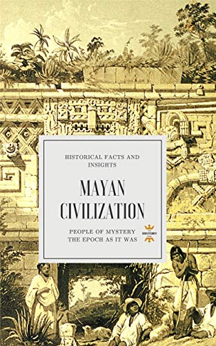 Libro Epub Gratis MAYAN CIVILIZATION: PEOPLE OF MYSTERY (GREAT BIOGRAPHIES Book 1)