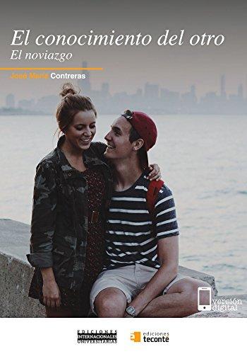El conocimiento del otro: El noviazgo de [Contreras, José María]