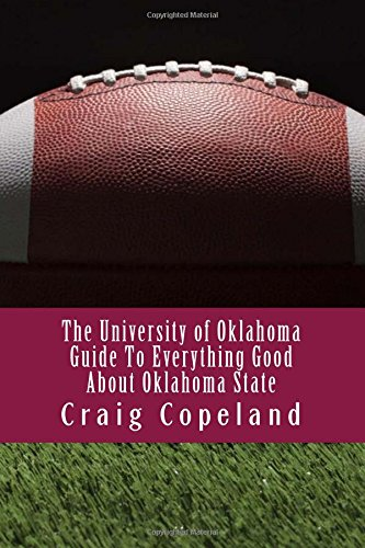 The University of Oklahoma Guide To Everything Good About Oklahoma State
