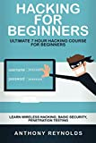 Hacking for Beginners: Ultimate 7 Hour Hacking Course for Beginners. Learn Wireless Hacking, Basic Security, Penetration Testing.