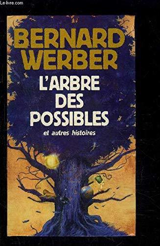 L'arbre des possibles : Et autres histoires par Bernard Werber (Relié)