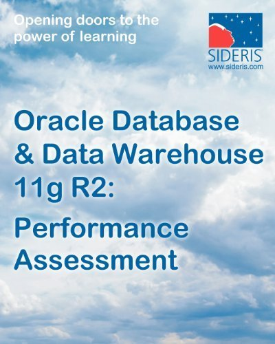 Oracle Database & Data Warehouse 11g: Performance Assessment by Sideris Courseware Corp (2012) Paperback