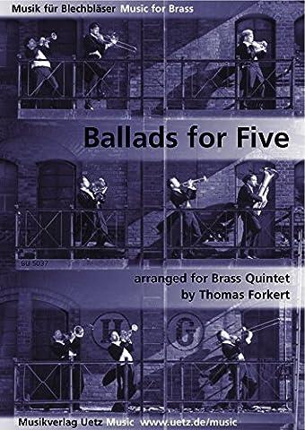 Ballads For Five For Brass Quintet/Ballades pour Cinq pour cuivres Quintette (Partition et voix)