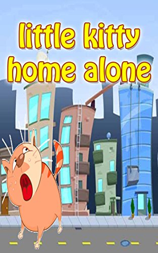 Little kitty home alone  | top kid books: Bedtime story for kids ages 1-7 : funny kid story (English Edition) (Home Alone 1 2 3 4)
