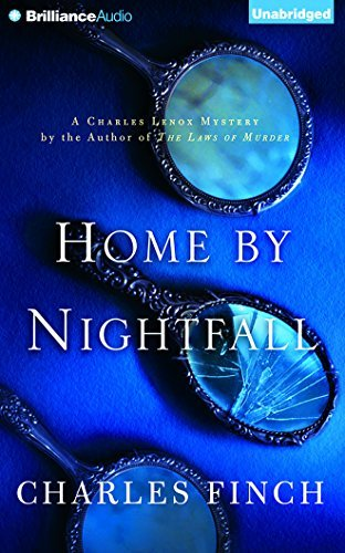 Home by Nightfall (Charles Lenox Mystery) by Charles Finch (2016-08-02)