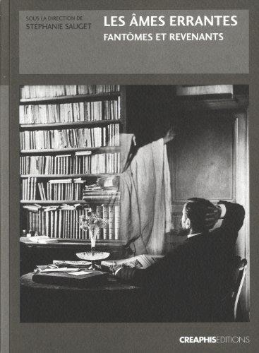 Les âmes errantes : Fantômes et revenants dans la France du XIXe siècle