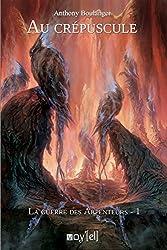 Au crépuscule: Saga de Fantasy (La guerre des Arpenteurs t. 1)