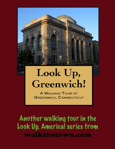 A Walking Tour of Greenwich, Connecticut (Look Up, America!) (English Edition)