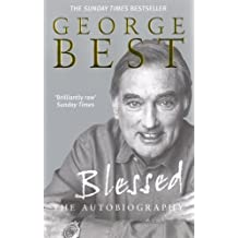 Blessed: The Autobiography by George Best (2002-08-01)