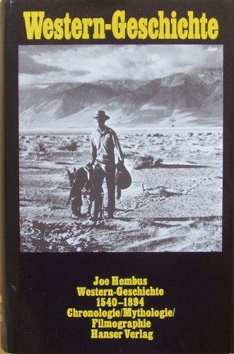 Western - Geschichte 1540 bis 1894. Chronologie, Mythologie, Filmographie